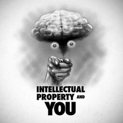 Intellectual Property and YOU