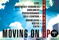 Moving On Up Sermon Title (godserv) Tags: faith virtue knowledge perseverance godliness movingonup selfcontrol christiangrowthgrowthpeterlovebrotherlykindness