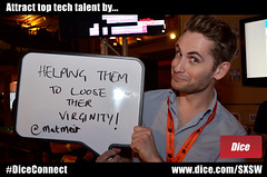 Attract top tech talent by helping them to lose their virginity! (Dice.com) Tags: hiring sxsw attract hr sxswi buffalobillards mashable dicecom diceconnect mashsxsw