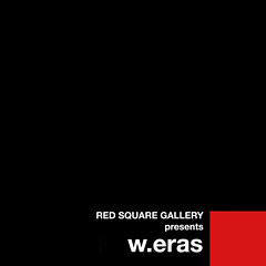 RED SQUARE GALLERY presents w.eras (R.S.G.) Tags: photography exhibition interview weras redsquaregallery wilmaeras