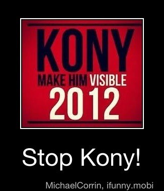 We need to stop KONY so make him visible!!!!!