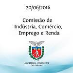 Comiss�o de Ind�stria, Com�rcio, Emprego e Renda 20/06/2016