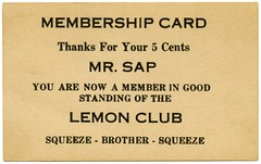 You Are Now a Member in Good Standing of the Lemon Club (Alan Mays) Tags: old men vintage funny humorous brothers antique humor squeeze ephemera lemons jokes clubs nickels members groups membership practicaljokes gullible parodies saps associations 5cents squeezing societies membershipcards fivecents organizations lemonclub gullibility jokecards goodstanding mrsap