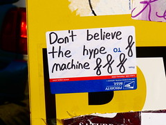 Don't believe the hype machine (-Curly-) Tags: streetart art graffiti sticker stickerart curly