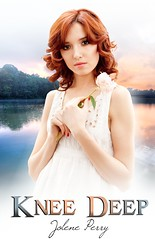 Knee Deep by Jolene Perry (yodababy79) Tags: firstlove highschool domesticviolence youngadult ebook kneedeep abusiverelationship contemporaryromance joleneperry