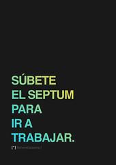 subete.el.septum.firma (rebecacalavera) Tags: poster design trabajo lyrics piercing helvetica trabajar septum grownup fuckmylife adultlife rebecacalavera