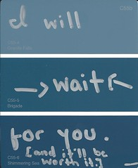 I will wait (I was not magnificent.) Tags: blue art love handwriting mine colours hipster relationship indie relationships handwritten paintsamples paintsample