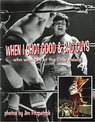 "My third published book:  ""When I Shot Good & Bad Guys (who wrestled at the Cow Palace)"" (fitzjim) Tags: sanfrancisco chicago ny newyork art japan movie book losangeles fight artist photographer photos wrestling photobook rollerderby oldschool ring photographs pioneers 1970s fighting andrethegiant patpatterson author nwa picturebook bombers ringside tokyojapan muhammadali mrwonderful worldchampion kezarstadium mrfuji tagteam reddevils cowpalace harleyrace bankedtrack raystevens kezarpavilion joanweston jimfitzpatrick donmuraco sanfranciscobaybombers rollerderbyqueen antonioinoki bigtimewrestling charlieoconnell oldschoolwrestling tagteamchampion peppergomez sfbaybombers hiroshikoizumi anncalvello cliffbutler petermavia allanbolte hankrenier royshire whenishotgoodbadguyswhowrestledatthecowpalace whenishotgoodbadguys bobwoodberry cindymccoy deanho moondogmayne unitedsateschampion rockriddle"
