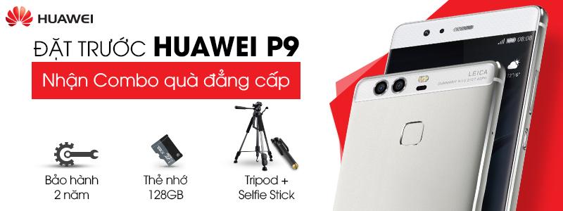 500 suất đặt trước Huawei P9 - Nhận quà đẳng cấp