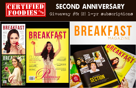 Certified Foodies 2nd Anniversary Giveaway 5 - Win a one (1) year subscription to Breakfast Magazine