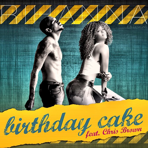 Rihanna Feat Chris Brown Birthday Cake Remix Album Cover