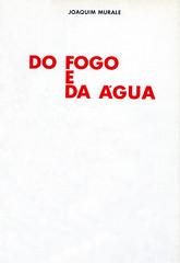 'Do Fogo e Da gua'   A book by Joaquim Murale   1977 (Antnio Jos Rocha) Tags: portugal capa poesia livro autor literatura portugus lnguaportuguesa joaquimmurale dofogoedagua