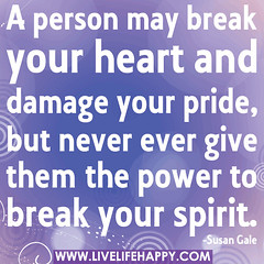A person may break your heart and damage your ...