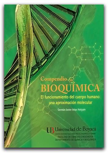 Compendio de Bioquímica. El funcionamiento del cuerpo humano: una aproximación molecular – Germán Javier Arias Holguín – Universidad de Boyacá