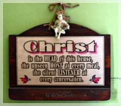 Christ is the head of this home! (anextraordinarywifethinkingoutloud) Tags: home stuff homestuff