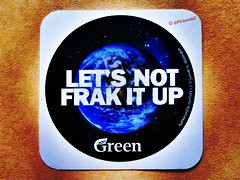 Let's Not Frak It Up (Steve Taylor (Photography)) Tags: newzealand christchurch green earthquake canterbury gas nz oil quake southisland split fracture blast trigger drilling contamination aftershock frak waterpollution fraking letsnotfrakitup