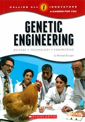 Genetic Engineering:  Science, Technology, Engineering (Vernon Barford School Library) Tags: new school reading book michael high technology library libraries reads engineering books science read paperback cover junior covers geneticengineering bookcover middle vernon biology recent scientists bookcovers nonfiction biotechnology paperbacks careers occupations burgan barford softcover vernonbarford softcovers vocationalguidance callingallinnovators michaelburgan careerforyou 9780531232194
