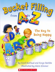 Bucket Filling from A to Z:  the Key to Being Happy (Vernon Barford School Library) Tags: new school reading book bucket high library libraries zimmer character glenn reads happiness books read paperback filled cover carol junior covers buckets bookcover kindness middle vernon quick recent mccloud qr rhyme grade2 bookcovers filling nonfiction paperbacks picturebooks caryn socialskills atoz charactereducation barford conduct softcover abcbooks rhyming abecedarian conductoflife quickreads quickread butzke vernonbarford rl2 softcovers abecedarians readinglevel carolmccloud picturebooksforchildren bucketfilling keytobeinghappy carynbutzke glennzimmer 9780545697798 9781938326189 booksinverse