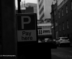 Pay here. (MAMF photography.) Tags: road street city uk greatbritain england blackandwhite bw art monochrome evening town photo blackwhite google nikon flickr noir image noiretblanc zwartwit unitedkingdom britain yorkshire streetsign negro north leeds gb upnorth zwart pretoebranco schwarz biancoenero westyorkshire onthestreet greatphoto googleimages northernengland enblancoynegro ls1 zwartenwit greatphotographers mamf inbiancoenero leedscitycentre schwarzundweis nikond7100 mamfphotography