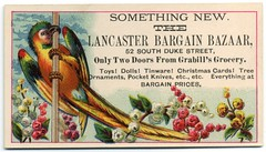 The Lancaster Bargain Bazaar, Lancaster, Pa. (Alan Mays) Tags: christmas new old flowers blue red green birds yellow vintage ads advertising toys holidays dolls pennsylvania antique 19thcentury victorian ephemera pa ornaments lancaster christmascards christmastrees lancastercounty stores bargains advertisements groceries parrots borders nineteenthcentury grocers dukestreet tinware bazaars grabills tradecards pocketknives bargainbazaar lancasterbargainbazaar grabillsgrocery