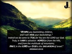 Jeremiah 3:22-23 (pastorjoshmw) Tags: bible scripture calltoworship jeremiah3 2223jeremiah32223