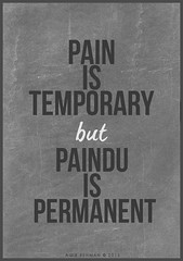 Pain is temporary but paindu is permanent. (Aqib Rehman) Tags: photoshop typography is words pain ar quote phrase temporary fonts permanent arphotography paindu aqibrehman