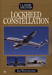 Lockheed Constellation - Jim Winchester (dlberek) Tags: connie bookreview lockheedconstellation aviationhistory propliner classicairliner aircrafthistory jimwinchester airlinerhistory
