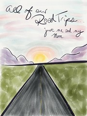 All Our Road Trips (JeannelKing) Tags: road trip mom christy quote doodle mothersday pavano jeannelking