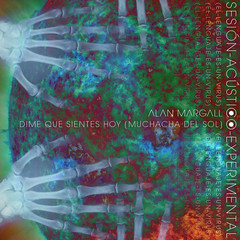 Dime que sientes Hoy (Muchacha del Sol) (Alan Margall) Tags: art experimental album cover musica tapa diseo virus psicodelico alternativo lenguaje acustico margall acustioexperimental
