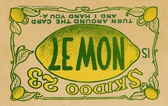 Turn the Card Around and I Hand You a Lemon (Alan Mays) Tags: old green fruits leaves yellow vintage paper typography funny humorous comic upsidedown antique humor illustrations ephemera lemons postcards type amusing 37 twentythree fonts puzzles printed borders skidoo sarcasm wordplay 1900s typefaces ambigram 23skiddoo 23skidoo 1907 scram thirtyseven beatit ambigrams fads catchphrases skiddo skiddoo skidoo23 handyoualemon 23skiddo now37 skiddoo23 skiddo23