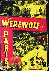 """The Werewolf of Paris"" by Guy Endore. New York: Farrar & Rinehart, (1933).  First Edition (lhboudreau) Tags: paris monster werewolf illustration book drawing coverart illustrations drawings books horror terror beast bookcover bookart 1933 hardcover dustjacket werewolves firstedition classicnovel horrorstory hardcovers classichorror hardcoverbooks horrornovel hardcoverbook guyendore thewerewolfofparis fictionstory fictionnovel werewolfofparis dustjacketart farrarrinehart"
