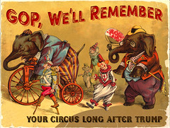 GOP, We'll Remember... (outtacontext) Tags: politics gop remix circus election graphicdesign donaldtrump