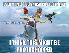 Everytime I See A NASA Photo I'm Like (ipressthis) Tags: sun moon plane shark truth flat dinosaur god earth space photoshopped yang dome reality bible curve yinyang yin universe hoax curvature flatearth nocurve