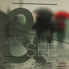 Wait and See (Robert Gourley) Tags: typography see design graphicdesign wait helvetica typo designaday