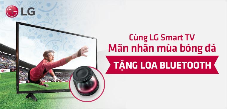 Cùng Smart Tivi LG mãn nhãn mùa bóng đá nhận ngay loa bluetooth