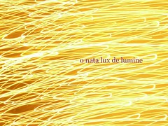 de lumine (in time of roses) Tags: lightpainting yellow chorus typography gold lights lyrics glow text latin