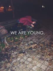 We are young and insane. (Francesco Sidori) Tags: love persona foto young we effect amore notte noi frasi cit ragazzi servizio effetto citazioni tumblr