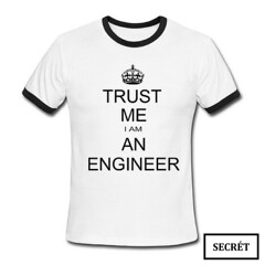 Trust Me I Am An Engineer Shirt (thesecretchop) Tags: white inspiration hot love nerd fashion outfit cool lol science cheap tee swag engineer trustme instapic nerdfashion pleasefollow