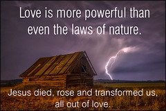 Love is More Powerful Than Even the Laws of Nature (Templestream) Tags: love nature beauty barn photo orlando force power image florida god grace ethics transforming comfort zone filed mercy morality darksky convictions truthandlove massshooting