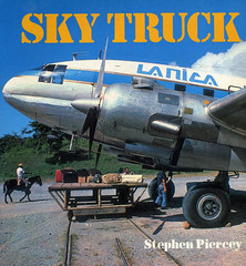 Sky Truck - Stephen Piercey (dlberek) Tags: freighters cargoplanes bookreview vintageaircraft aviationhistory aviationphotography propliners skytruck stephenpiercey