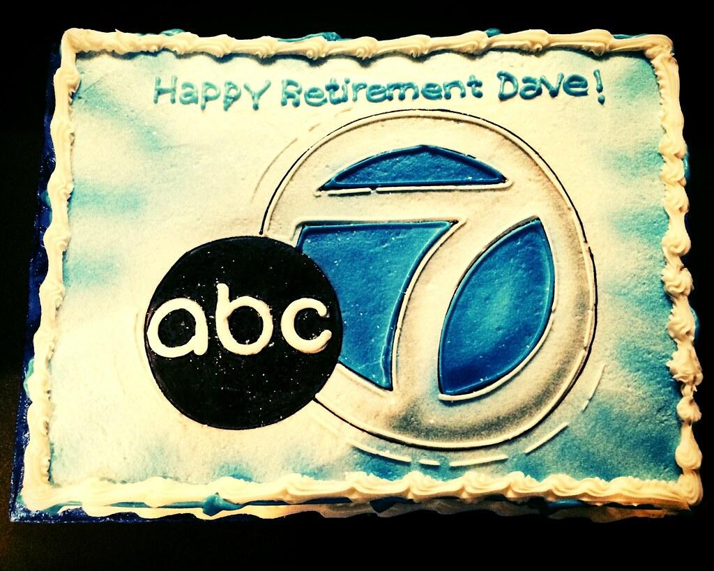 Happy Retirement Dave ABC7 Cake Lynn Friedman Tags Congratulations Abc