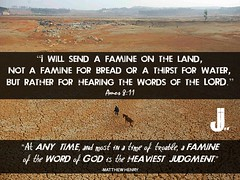 Matthew-Henry-Famine-Land-Judgment-Amos-8-11 (pastorjoshmw) Tags: matthew henry quote amos 811 famine word god