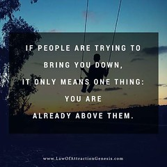 If people are trying to bring you down, it only means one thing: you are already above them. Sandeep Gautam (Sandy Gautam) Tags: world inspiration money celebrity love pond friendship mr fame royal happiness sandeep achievement health thoughts quotes luck dollar dreams motivation care universe messages impression inspiring gautam attraction wealth positivity harmoney facebookpages ifttt sandeepguatam