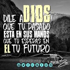 DILEENTREGALE #dile #elpasado #god (dancaiza) Tags: god dile elpasado