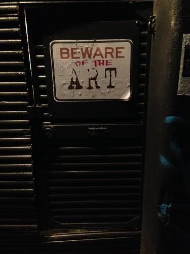 Beware of the art