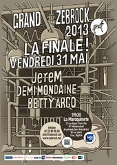 La finale du Grand Zebrock 2013 (streetdispatch) Tags: paris france wet rock de la canal bourges concert du pop betty bleu demi concerts 93 printemps chanson argo mondaine maroquinerie jerem zebrock inous