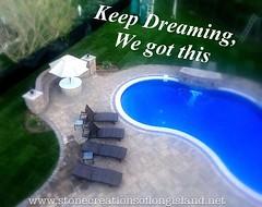 Keep Dreaming, we got this.. www.stonecreationsoflongisland.net #masonry #pools #pavers #retaingwalls #outdoorliving #outdoorlighting #landscapedesigns #waterfalls #firepits #outdoorkitchens #nyc #queens #nassaucounty #suffolkcounty #hamptons #longisland (Stone Creations of Long Island Pavers and Masonry ) Tags: square stonework masonry pools squareformat driveways brickwork brookhaven pavers smithtown islip westislip outdoorliving 11729 11746 11747 pooldecks iphoneography poolpatios landscapedesigns poolsspas instagramapp uploaded:by=instagram longislandmasonry stonecreationsoflongisland cambridgepavingstones paulsaladino longislandlandscapedesigns longislandpavers dixhillsny11746 deerparkny11729 wwwstonecreationsoflongislandnet paulsaladinodeerparkny11729 westislippoolpatios longislandmasonry11729 cambridgepavers11729 cambridgepavers11746 paverpoolpatios huntingtonny11747 longislandmasonry11747