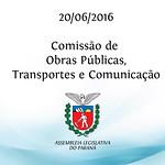 Comiss�o de Obras P�blicas, Transportes e Comunica��es 20/06/2016