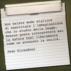 Giraudoux (SALA AVVOCATI) Tags: natura law legge lawyer immaginazione poeta citazione avvocato aforisma citazioni avvocati
