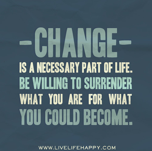 Change is a necessary part of life. Be w by deeplifequotes, on Flickr